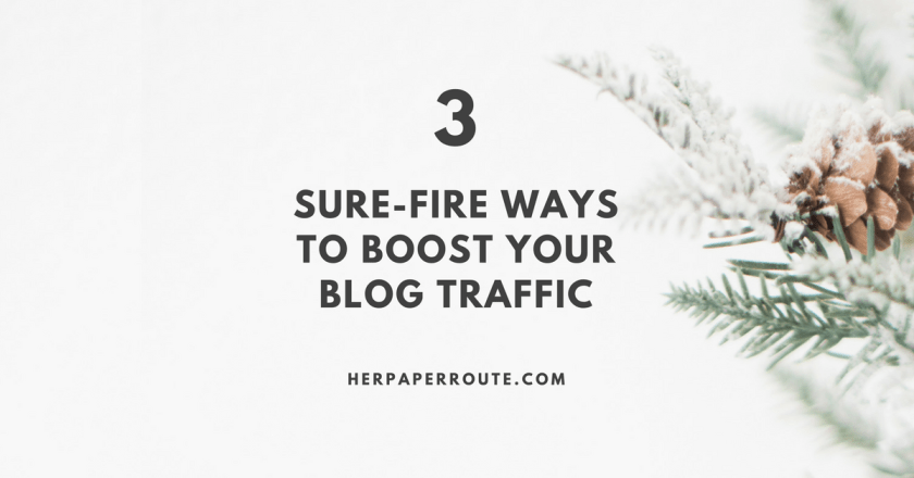 3 Sure-Fire Ways To Boost Your Blog Traffic - Social Media - Management - SEO | www.herpaperroute.com