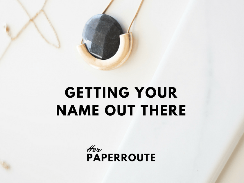 Getting Your Name Out There | www.herpaperroute.com