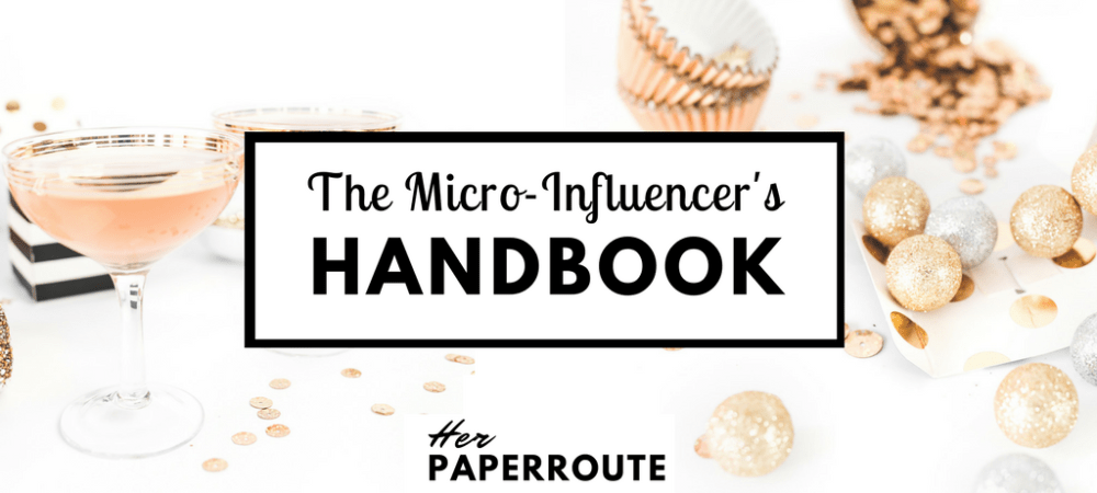 The Micro-Influencers Handbook - How To Make Money As An Influencer -Cultivate A Big Impact & Earn A Living As An Influencer With A Small Social Following | HerPaperRoute.com