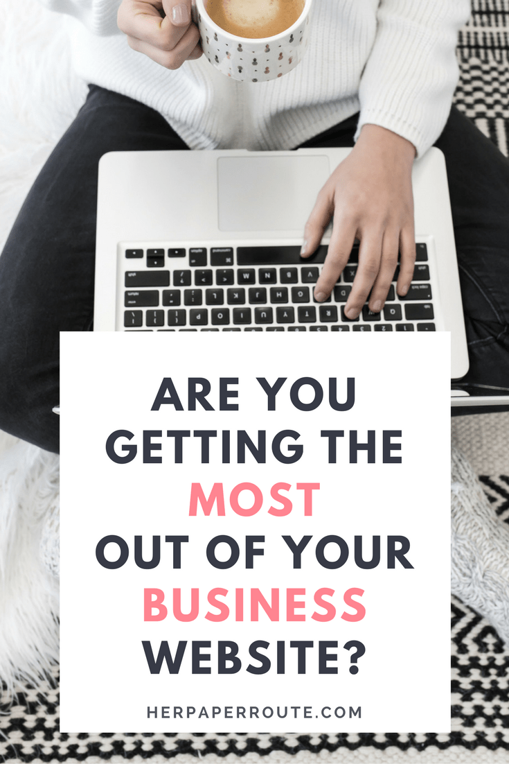 Are You Getting the Most out of Your Business Website? | HerPaperRoute.com