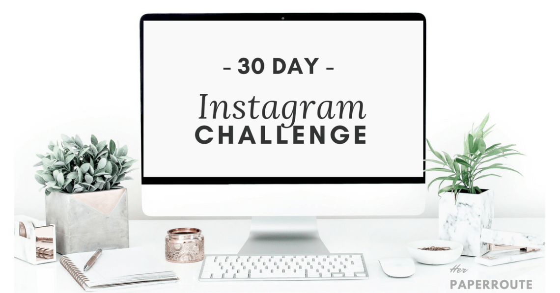 30 day Instagram challenge 4 Ways To Boost Your Blog Engagement   HerPaperRoute.com