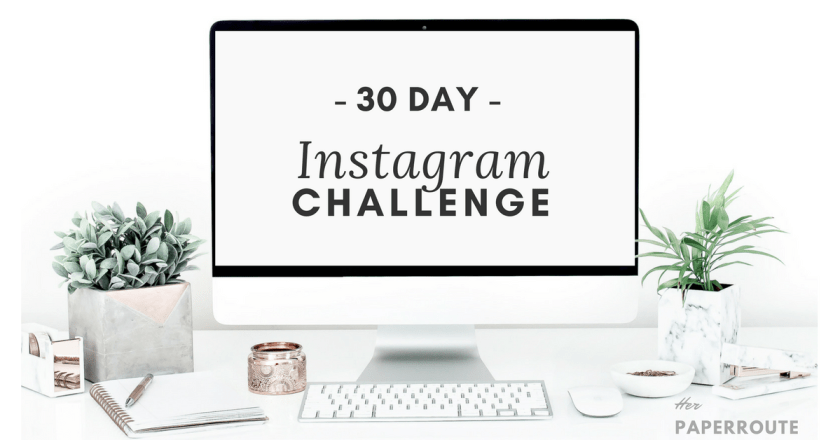30 day Instagram challenge 4 Ways To Boost Your Blog Engagement | HerPaperRoute.com