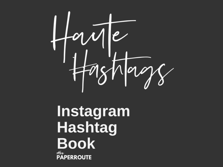 Haute Hashtags HerPaperRoute Best Instagram Hashtag Book Ebook Download 1000 Plus Hashtags To Use On Instagram - Avoid The Banned Instagram Hashtags For Bloggers   www.herpaperroute.com