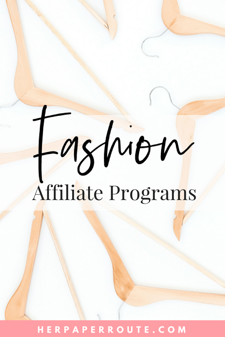 fashion affiliate programs High Paying Affiliate Programs Bloggers Can Join - Make Money Blogging - Passive Income - Affiliates - Content - Social Media - Management - SEO - Promote | www.herpaperroute.com