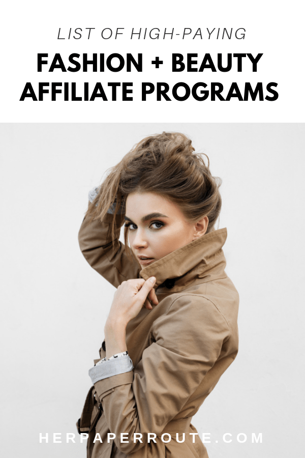 List of high paying fashion affiliate programs how to make money as a fashion blogger how to become an influencer make money blogging about fashion best beauty affiliate programs herpaperroute.com