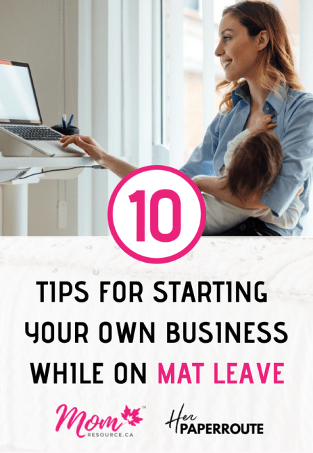 10 Tips For Starting Your Own Business While On Mat Leave | HerPaperRoute.com