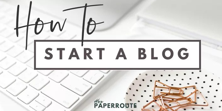 HOW TO START A BLOG- HERPAPERROUTE