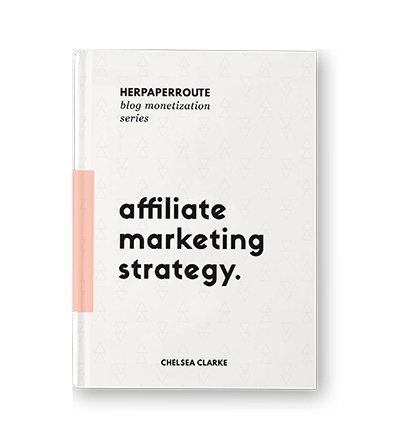 HerPaperRoute Blog Monetization Series: Affiliate Marketing Strategy ebook by Chelsea Clarke HerPaperRoute Blog Monetization Series
