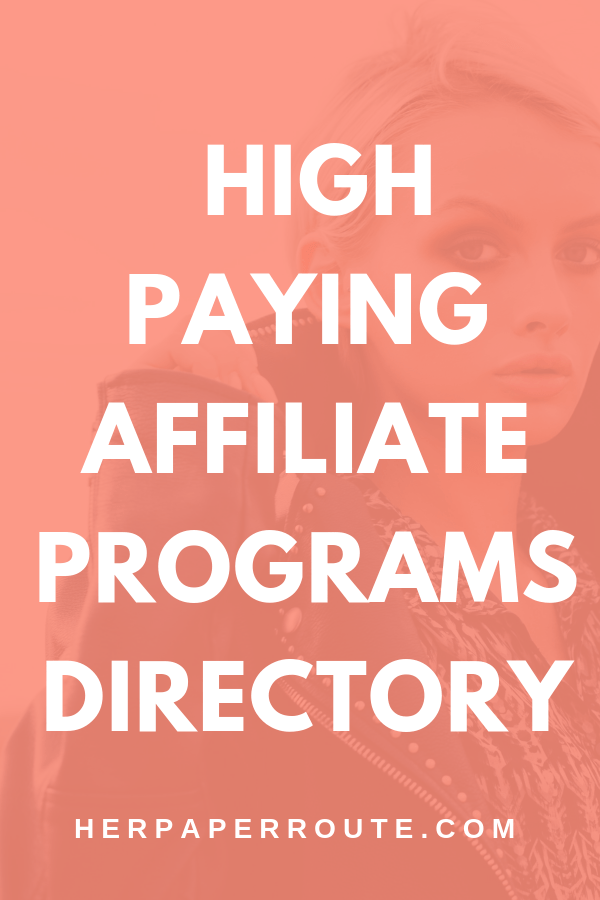 List of high paying affiliate programs for bloggers, High paying affiliate programs directory Learn Affiliate Marketing Blog affiliate program list bloggers make money herpaperroute.com