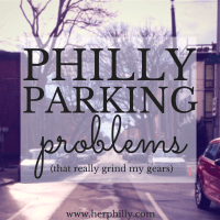 Philly Parking Problems (That Really Grind My Gears)