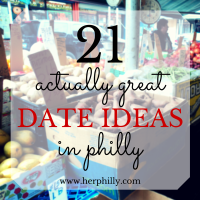 21 Philadelphia Date Ideas