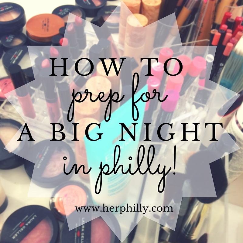 How to Prep for a Big Night in Philly