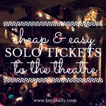 How to Score Cheap Solo Tix to the Theatre