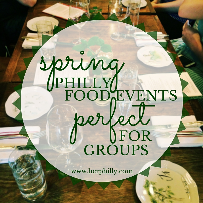 Spring Food Events in Philadelphia Perfect for Groups