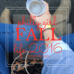 Philly Girl Fall Life {2016}