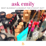 Ask Emily: Blowouts & Makeovers in the City