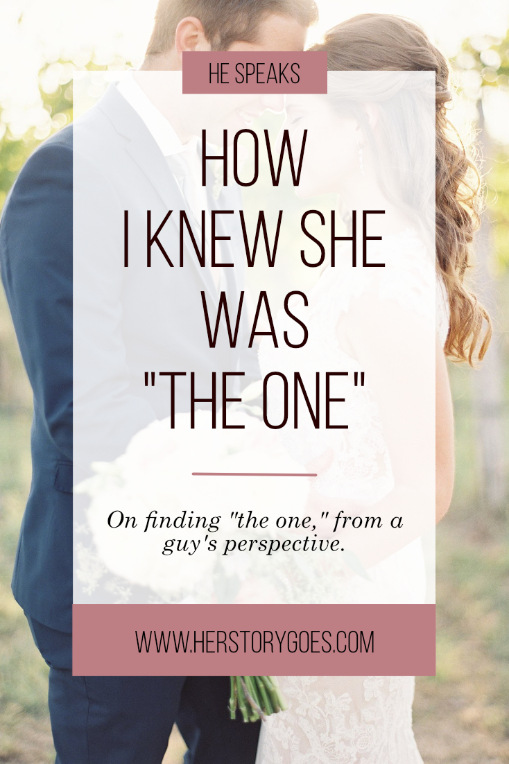 "From A Guy's Perspective: How I Knew She Was ""The One"" — Her Story Goes."
