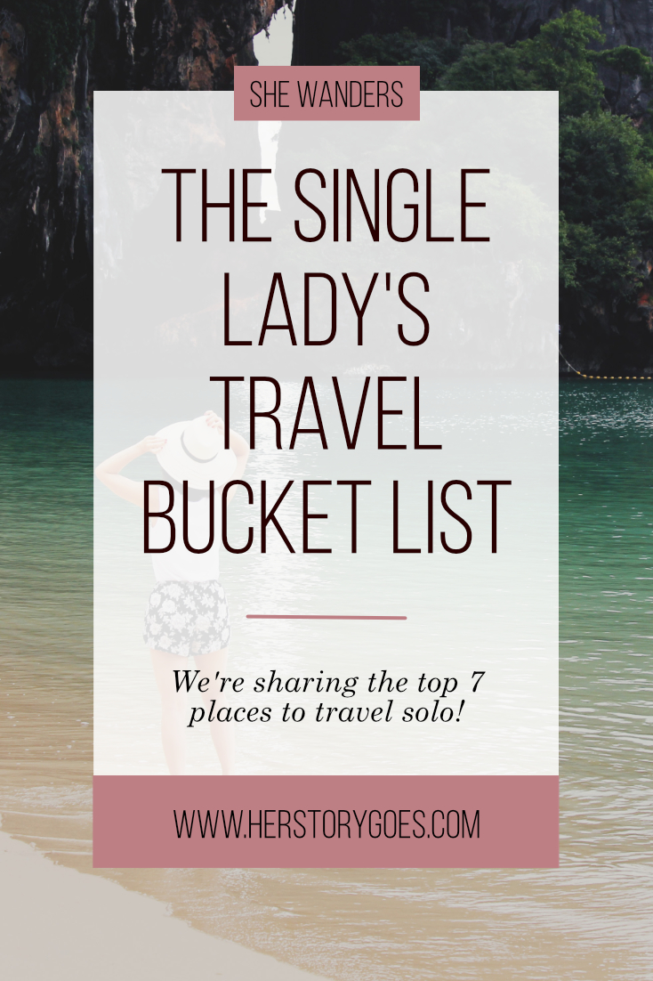 The Single Lady's Travel Bucket List — Her Story Goes.