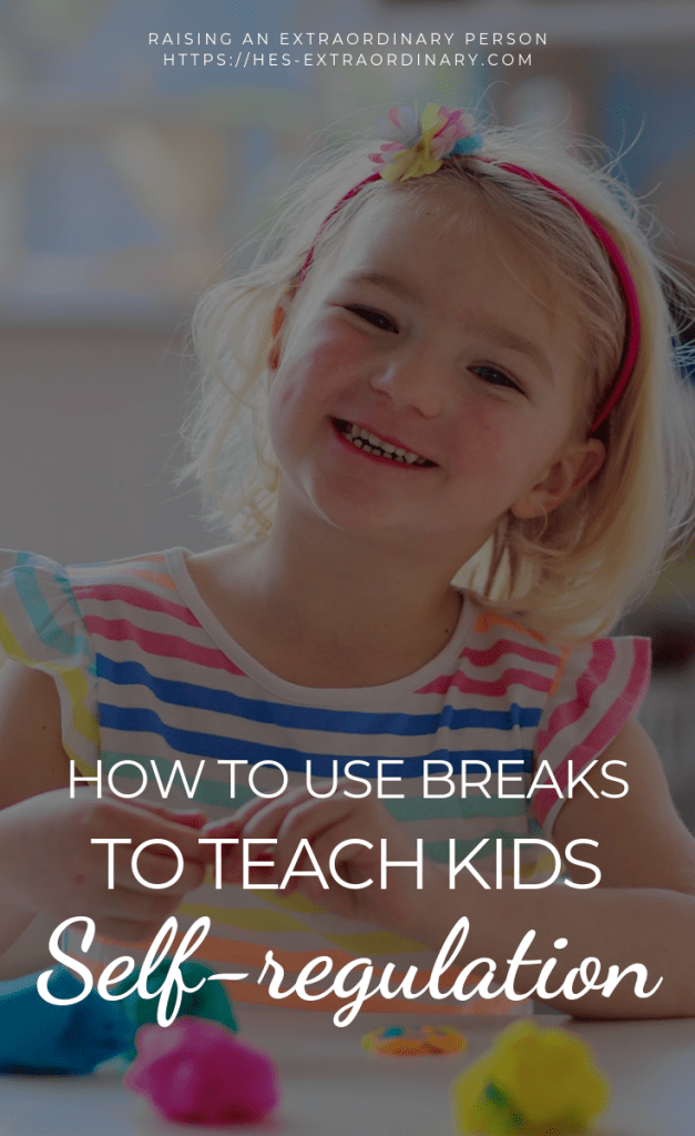 How to Use Breaks to Teach Self-regulation / #ParentingAdvice #EmotionalRegulation #SelfRegulation #BreakBoxIdeas #ADHDKids #Autism #SPD