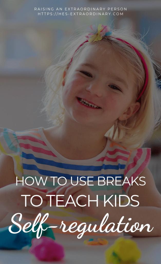 How to Use Breaks to Teach Self-regulation / #ParentingAdvice #EmotionalRegulation #SelfRegulation #BreakBoxIdeas #ADHDKids #Autism #SPD