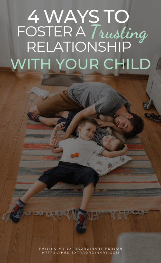 4 way to foster a trusting relationship with your child // positive parenting #Autism #ADHDKids #PositiveReinforcement #PBIS #SelfRegulation