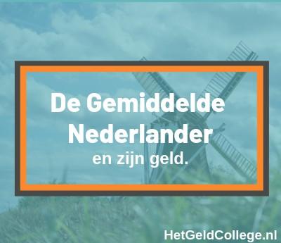 De gemiddelde nederlander en zijn geld.