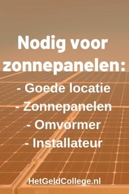 Nodig voor zonnepanelen: goede locatie, zonnepanelen, een omvormer en installateur.