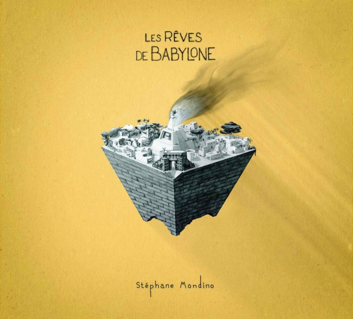 Stéphane Mondino – Les rêves de Babylone