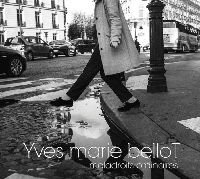 Yves-Marie Bellot – Maladroits ordinaires