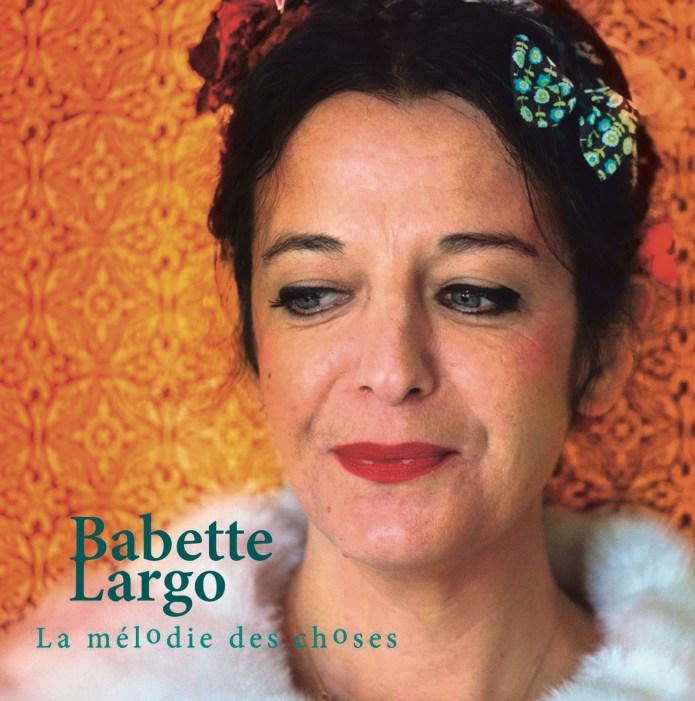 Babette Largo – La mélodie des choses