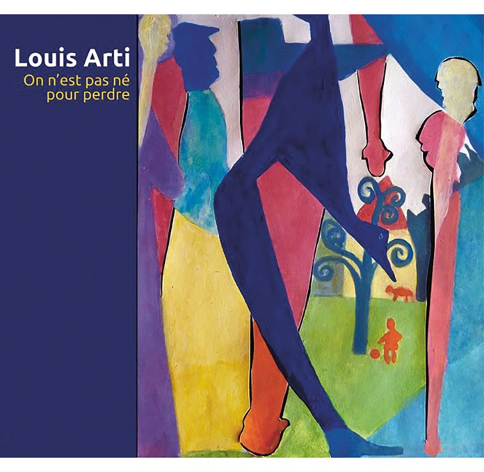 Louis Arti – On n'est pas né pour perdre