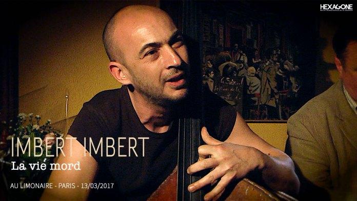 Imbert Imbert – La vie mord