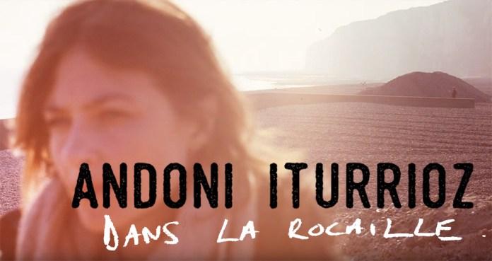 Andoni Iturrioz, «Dans la rocaille» le clip