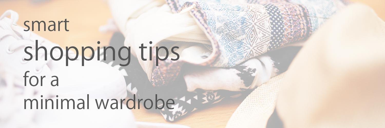 Smart shopping tips for a minimal wardrobe