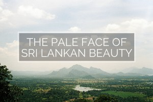 The Pale face of Sri Lankan Beauty | @dipyourtoesin