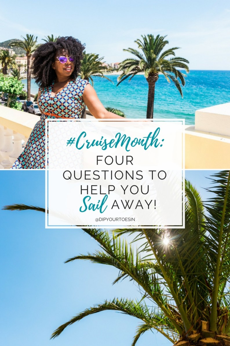 #CruiseMonth: Four Questions to Help You Sail Away | via @dipyourtoesin
