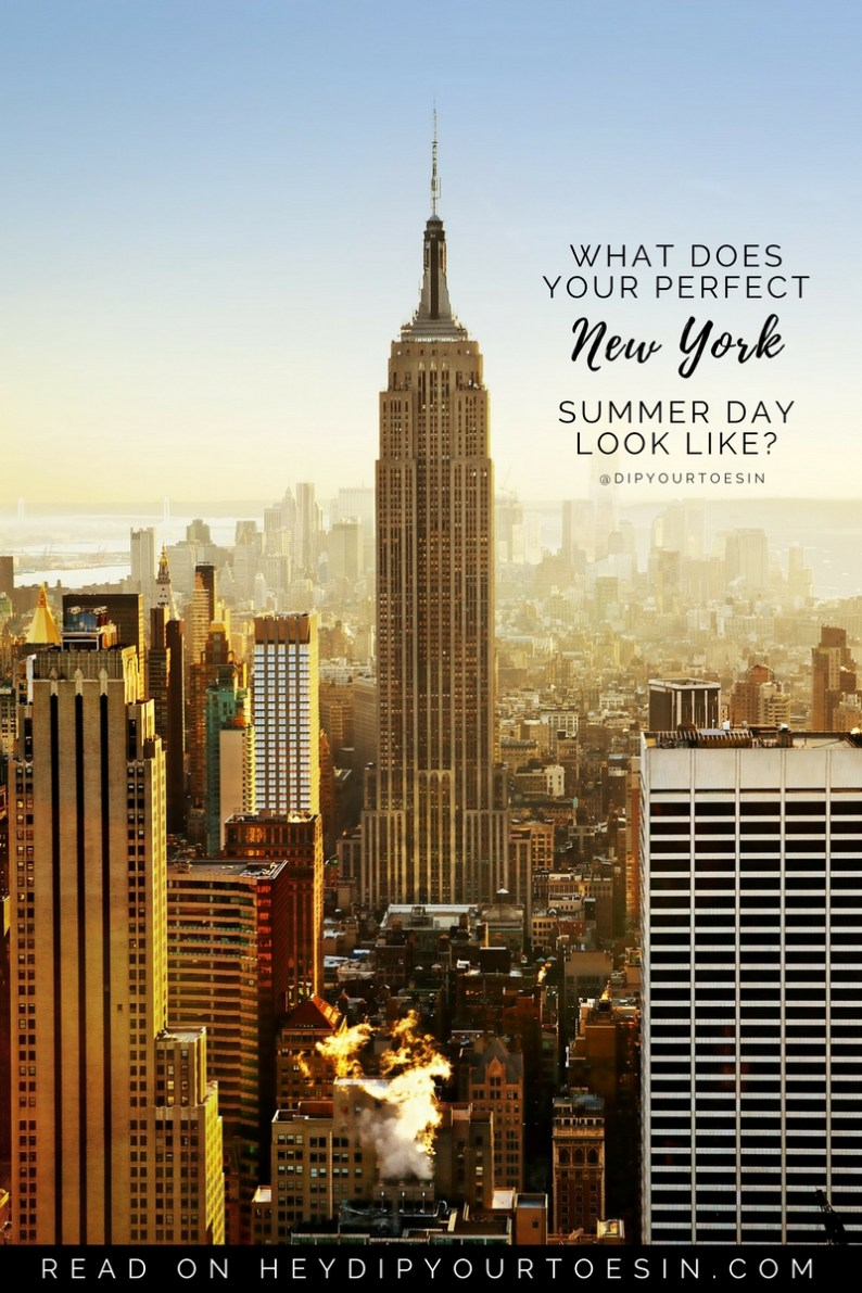 What does Your Perfect New York Summer Day Look Like?
