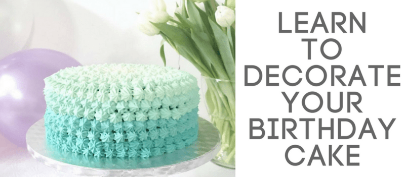 Learn to Decorate a Birthday Cake