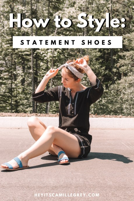 How to Style: Statement Shoes | Weekly Obsession - Hey It's Camille Grey