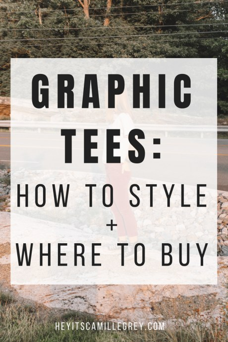 Graphic Tees: How to Style + Where to Buy | Hey It's Camille Grey