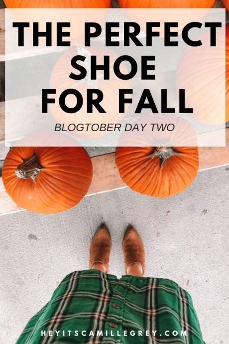 The Perfect Shoe For Fall | Hey It's Camille Grey