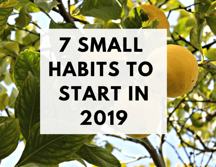 7 Small Habits To Start In 2019