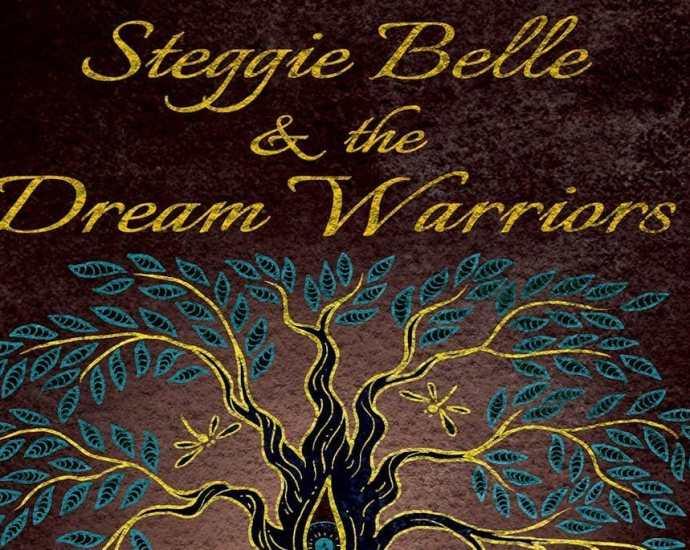 Steggie Belle & the Dream Warriors