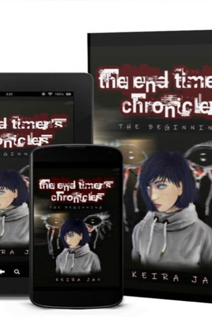 The End Timers Chronicles by Keira Jay