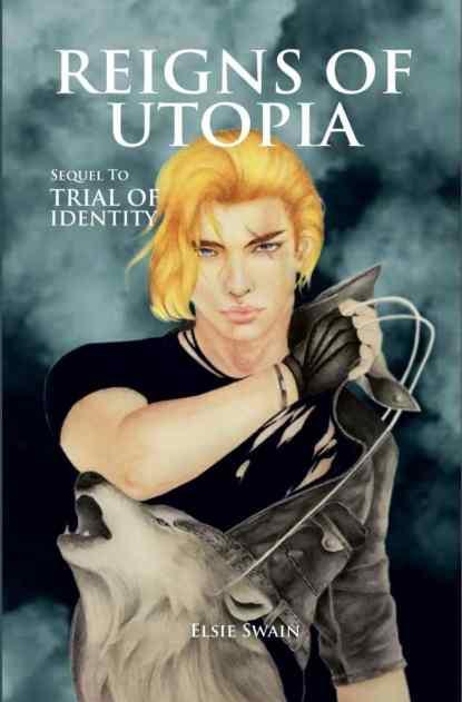 Reigns of Utopia by Elsie Swain