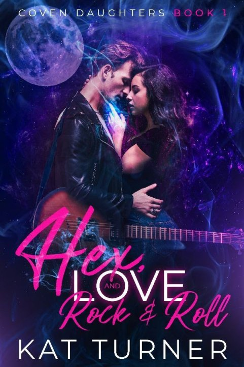 Hex, Love, and Rock&Roll by Kat Turner