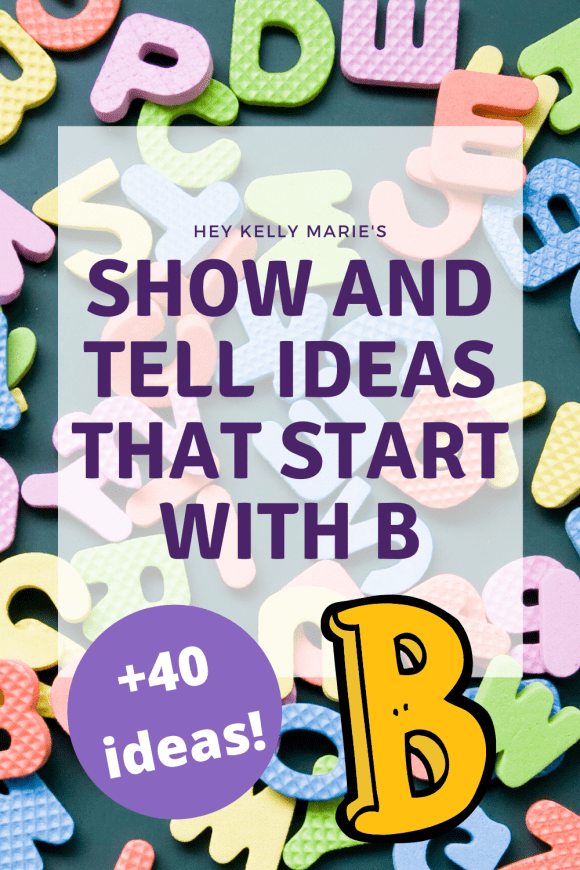 pinterest pin describing this post of show and tell letters that start with B