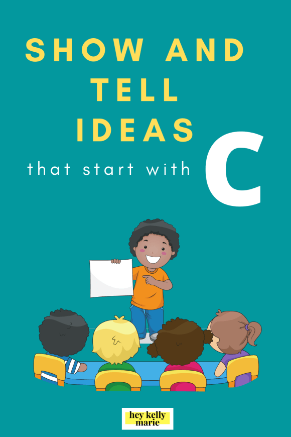 pinterest pin describing the post of show and tell ideas that start with the letter C