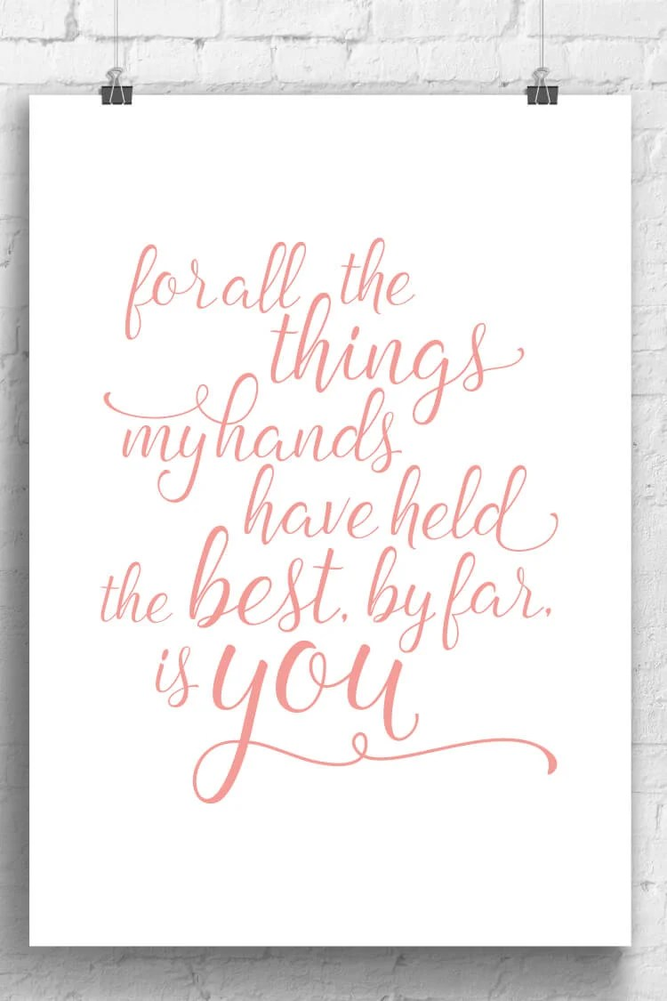 Free printable for your nursery with the Andrew McMahon in the Wilderness lyrics: for all the things my hands have held, the best, by far, is you in pink
