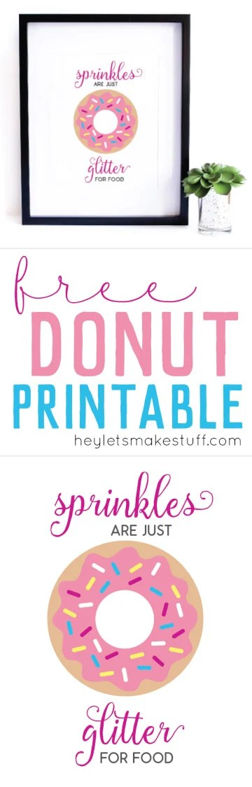 Everyone that loves donuts knows that sprinkles are just glitter for food! Get this cute free printable for your kitchen or nursery! via @heyletsmakestuf